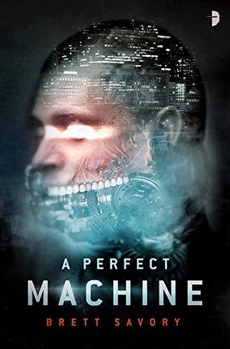 A Perfect Machine by Savory Brett