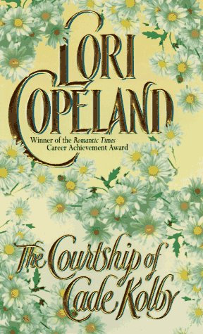 The Courtship Of Cade Kolby by Copeland Lori