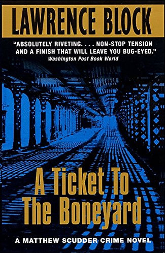 A Ticket To The Boneyard by Block Lawrence