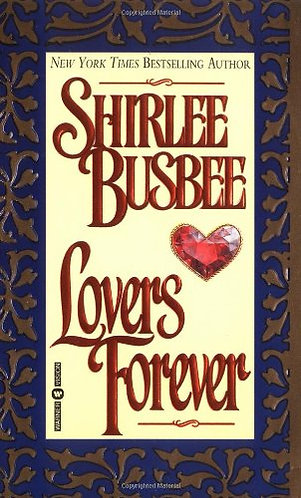 Lovers Forever by Busbee Shirlee