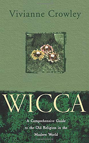 Wicca - The Old Religion In by Crowley Vivi