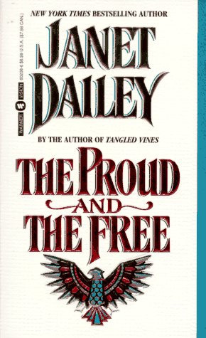 The Proud And The Free by Dailey Janet