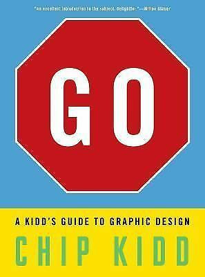 GO GUIDE TO GRAPHIC DESIGN by KIDD CHIP