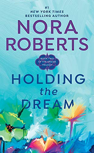 Holding The Dream by Roberts Nora