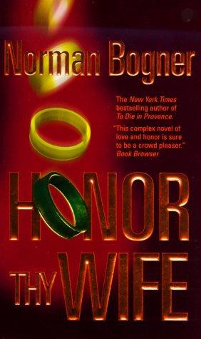 Honor Thy Wife by Bogner N