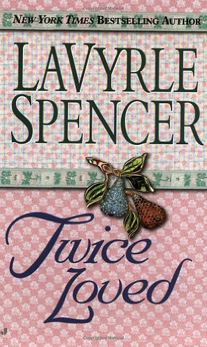 Twice Loved by Spencer Lavyrle