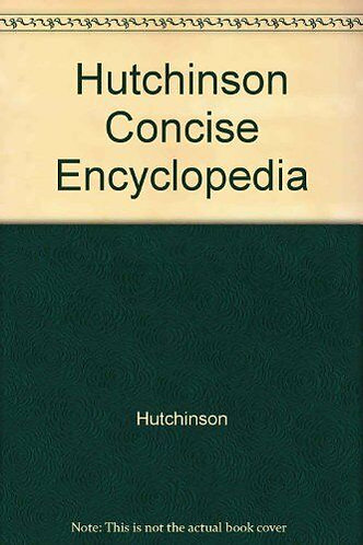Hutchinson Concise Encyhclopedia by