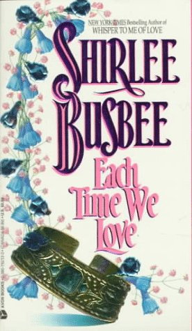 Busbee Shirlee - Each Time We Love