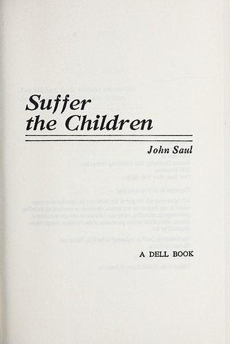 Suffer The Children by Saul John