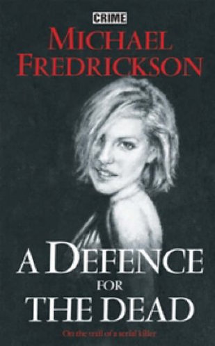 A Defence for the Dead by Fredrickson Michael