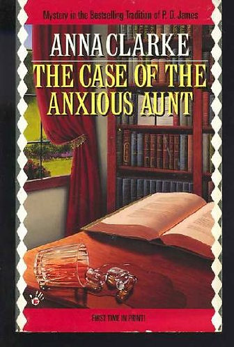 The Case Of The Anxious Aunt by Clarke Anna