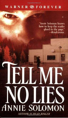 Tell Me No Lies by Solomon Annie