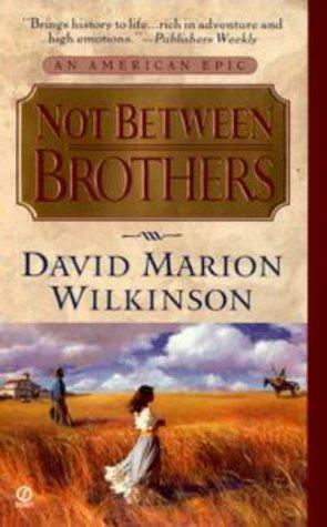 Not Between Brothers by Wilkinson Da