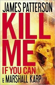 Kill Me If You Can by Patterson James