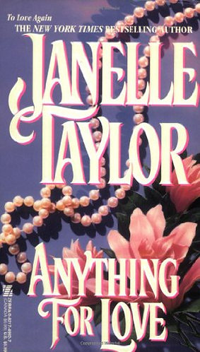 Anything For Love by Taylor Janelle