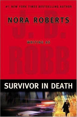 Survivor In Death by Robb J.D.