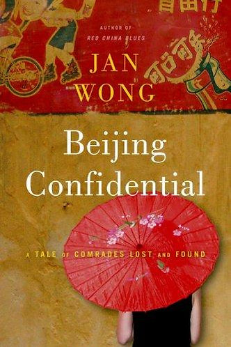 Beijing Confidential by Wong Jan