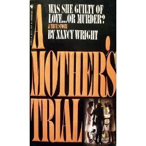 A Mother's Trial by Wright Nancy