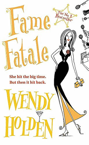 Fame Fatale by Holden W