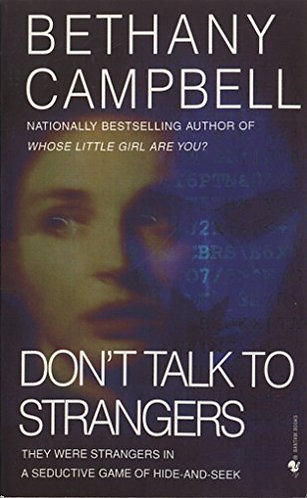 Don't Talk To Strangers by Campbell Bethany