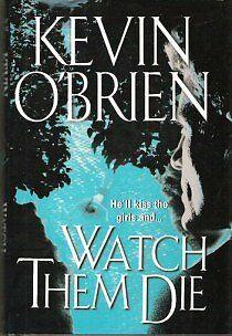 Watch Them Die by O'brien Kevin