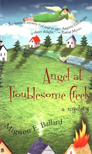 Angel at Troublesome Creek by Ballard Mignon F