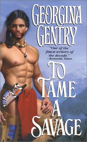 To Tame A Savage by Gentry Georg