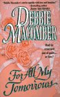 For All My Tomorrows by Macomber Debbie