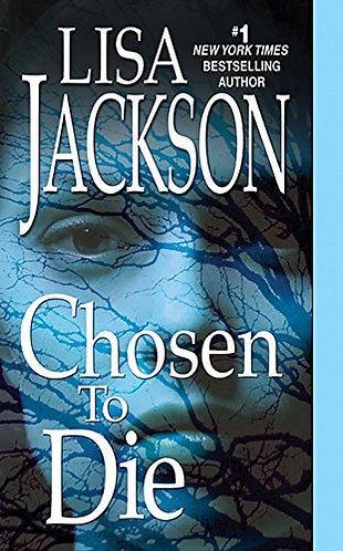 Chosen To Die by Jackson Lisa