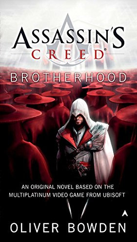 Assassin's Creed Brotherhood by Bowden Oliver