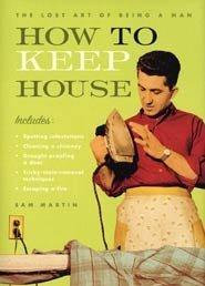 How to Keep House by Martin Sam