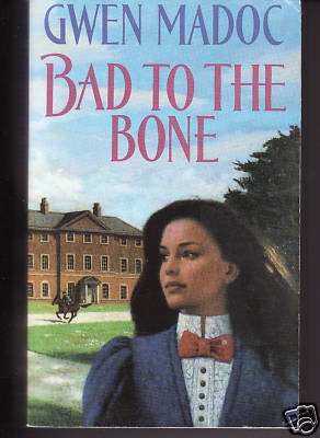Bad To The Bone by Madoc Gwen