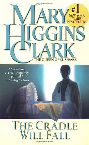The Cradle Will Fall by Clark Mary Higgins