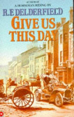 Give Us This Day by Delderfield