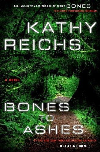 Bones to Ashes by Reichs Kathy