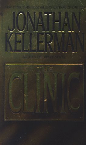 The Clinic by Kellerman Jonathan