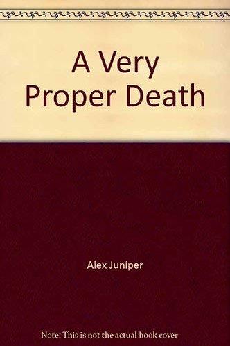 A Very Proper Death by Juniper A