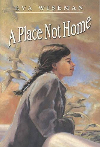 A Place Not Home by Wiseman Eva
