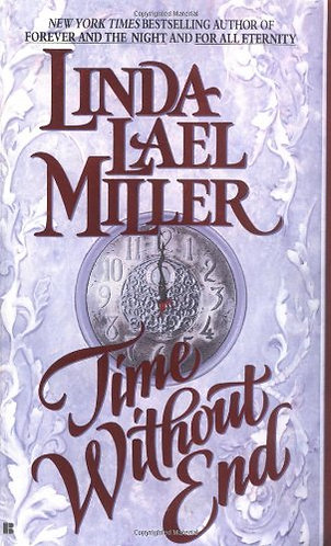 Time Without End by Miller Linda Lael