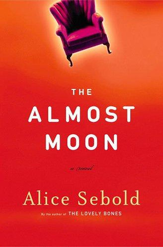 The Almost Moon by Sebold Alice