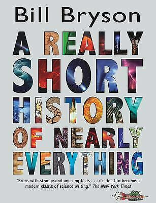 A Really Short History of Nearly Everyth by Bryson Bill