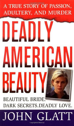 Deadly American Beauty by Glatt John