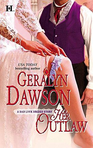 Her Outlaw by Dawson Geralyn