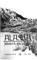 Alaska by Michener James A.