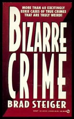 Bizarre Crime by Steiger Brad