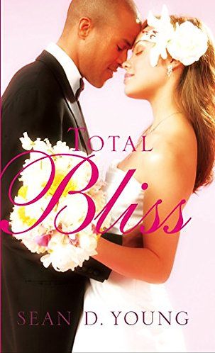 Total Bliss by Young Sean D.