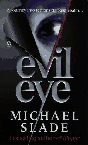 Evil Eye by Slade Michael