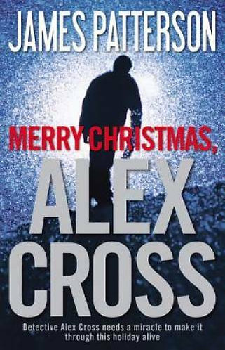Merry Christmas  Alex Cross by Patterson James