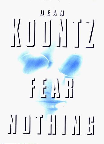 Fear Nothing by Koontz Dean