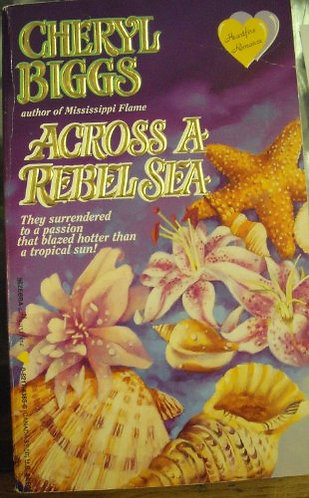 Across A Rebel Sea by Biggs Cheryl